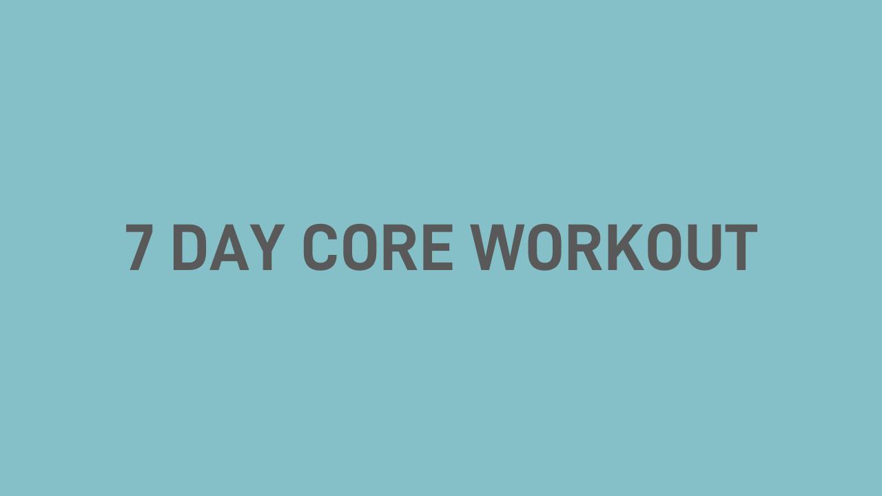 7 Day Core Workout
